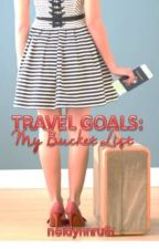 TRAVEL GOALS: My Bucket List by neidynnruth