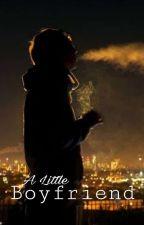 A Little Boyfriend (#wattys2016) by diiqueenbee