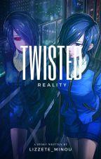 Twisted reality by Lizzete_Minou
