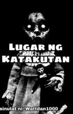 Ang Lugar ng Katakutan by wattdan1000