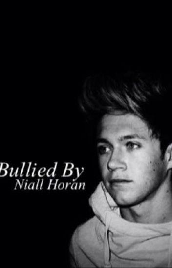 Bullied by Niall Horan