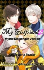 My Girlfriend (+18) (Mystic Messenger Version) [Character x Reader] by PrincessRoyal95