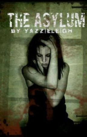 The Asylum by YazzieLeigh