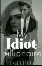 My Idiot Billionaire  by LL1410