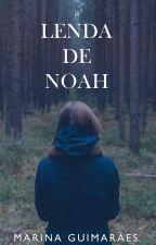 A Lenda de Noah [COMPLETO] by Marinabguimares
