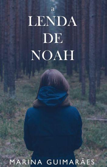 A Lenda de Noah [COMPLETO]