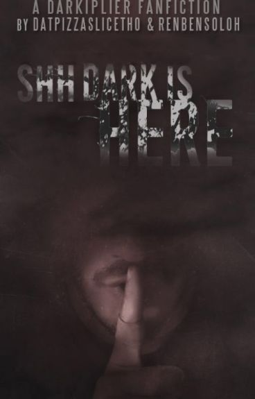 *Rewritten* Shh Dark Is Here  Book 1  Markiplier And Darkiplier x Reader