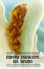 Como Nascem Os Anjos by anabiacm