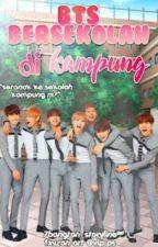 BTS BERSEKOLAH DI KAMPUNG by 7bangtans