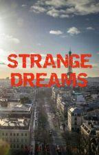 Strange Dreams by anatakrosxx