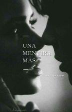 Una Mentira Mas  by livy29m