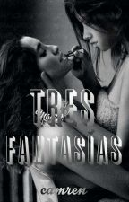 Tres Fantasías (Camren) by iugeruaj