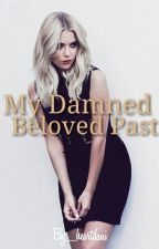 My Damned Beloved Past by _heartdani