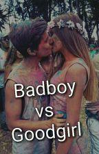 Badboy vs Goodgirl (abgeschlossen) by tina176