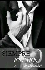 SIEMPRE ESTARÉ CONTIGO. by lizeth2314