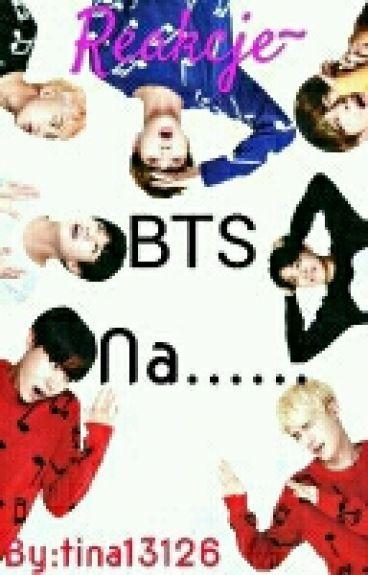   Reakcje BTS na......  