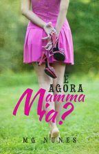 E Agora mamma mia? 2017 by MarciaNunes6