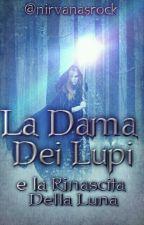 La Dama Dei Lupi E La Rinascita Della Luna by antoniaszomyu1427