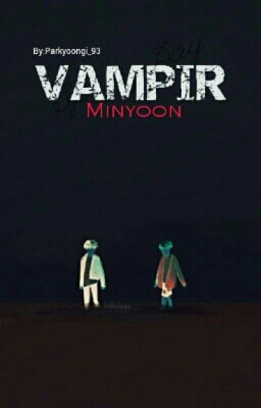 Vampir (MinYoon) [SLOW UPDATE]
