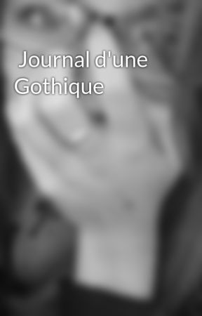 Journal d'une Gothique  by _Cat_Ana__