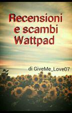 Recensioni e scambi Wattpad by GiveMe_Love07