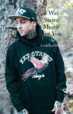 I Was Saving Myself For You..(Tony Perry Fan fiction) by cvddlycliffxrd