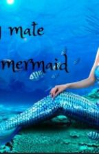 My Mate Is Mermaid by Felly_devatta155