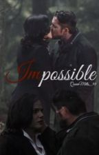 Impossible by QueenMills_98
