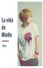 La vida de MinHo. by -Aiilu