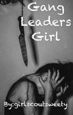 the gang leaders girl by girlscoutsweety