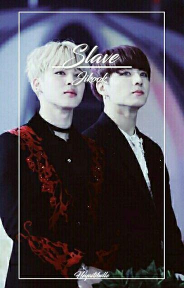 ~Slave~