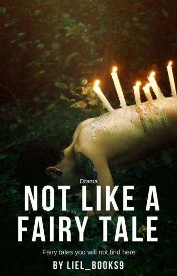 II Not like a fairy tale  לא כמו סיפור מאגדות.