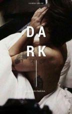DARK | H.S by 1DFanFic_iran