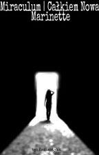 Miraculum | Całkiem Nowa Marinette [zawieszone] by Kasiastyka