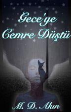 Gece'ye Cemre Düştü by Dunyam26