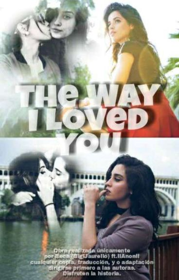 The Way I Loved You (Camren G!P)