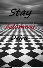 Stay by Deira-Vinra