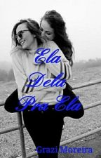 """Ela. Dela. Pra ela."" by moreiragrazi"