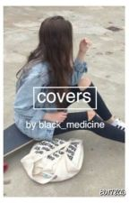 Covers [CLOSED]  by black_medicine