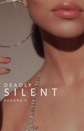 Deadly Silent | Book 2 by twelvewonderingstars