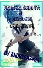 Nagisa Shiota X Reader One-Shots||Discontinued|| by Ayako-_-Nanase