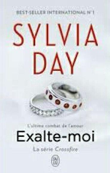 Exalte - moi/ Sylvia Day ( Crossfire Tome 5)