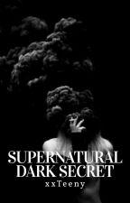 Supernatural    Dark Secret    by xxTeeny