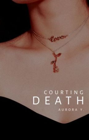 Courting Death | Book 3 by twelvewonderingstars