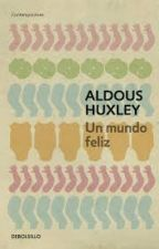 Un mundo feliz-Aldous Huxley by Kaarga06