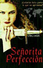 Señorita Perfección. by italiagf