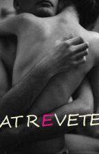 Atrévete (CANCELADA) by dreamsbitches