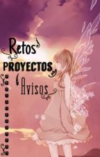 Retos, Proyectos y Avisos  by AkatsukiSarah