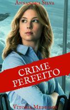 Crime Perfeito by vivihmedeiros