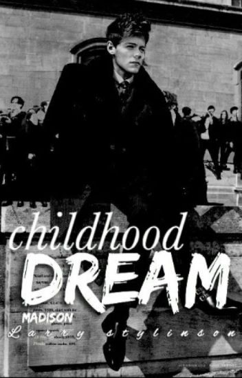 Childhood Dream ® -larry Stylinson-